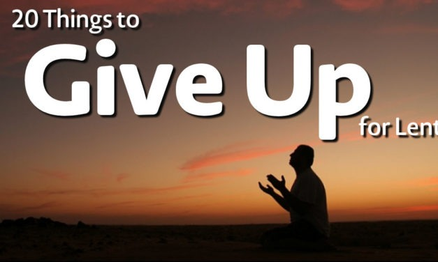 20 Things to Give Up for Lent