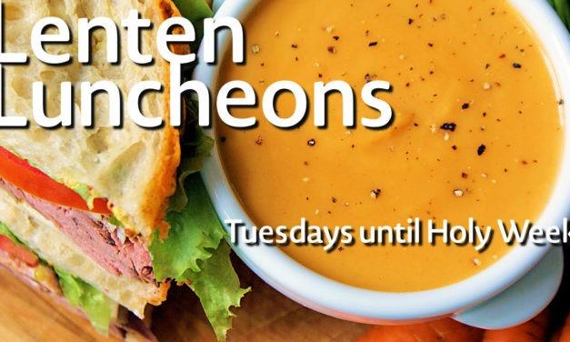 Lenten Luncheons
