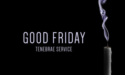 Good Friday Tenebrae Service – April 14, 6 pm